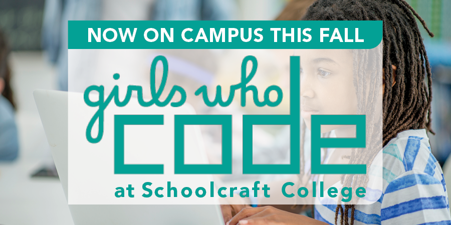 """A banner on top of a photo of someone coding that reads """"Now on campus this fall: girls who code at schoolcraft college"""""""